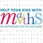 Help Your Kids with Maths An Australian Step by Step Guide
